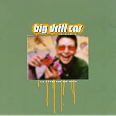 Big Drill Car - No Worse For The Wear