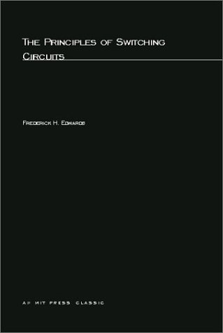 The Principles Of Switching Circuits (Mit Press Classics)