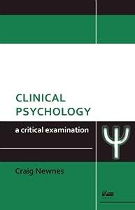 Clinical Psychology: A Critical Examination