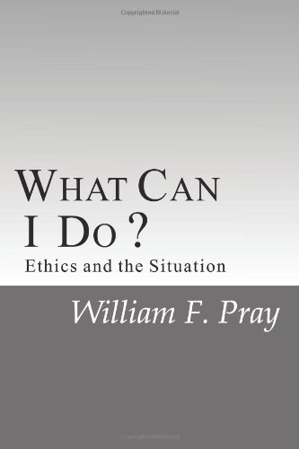 What Can I Do?: Ethics and the Situation