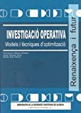 img - for Investigaci  Operativa. Models i T cniques D'Optimitzaci  book / textbook / text book