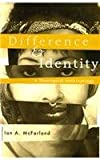 Difference & Identity: A Theological Anthropology