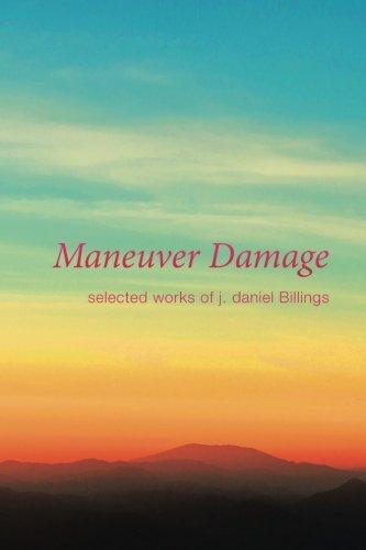 Maneuver Damage: Selected Works of J. Daniel Billings