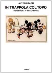 In trappola col topo: Una lettura di Mickey Mouse (Saggi