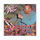 Legends of Acid Jazz ~ Richard 'Groove' Holmes