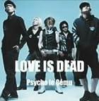 LOVE IS DEAD(在庫あり。)