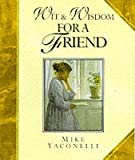 Wit and Wisdom for a Friend (Lion Giftlines) (0745939481) by Yaconelli, Mike