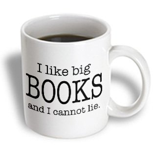3Drose I Like Big Books And I Cannot Lie Novelist Humor Mug, 11-Ounce
