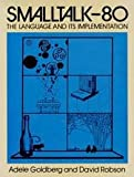 Smalltalk-80: The Language and Its Implementation (0201113716) by Goldberg, Adele