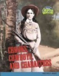 Crooks, Cowboys, and Characters: The Wild West (Raintree Fusion: American History Through Primary Sources)