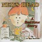 Ned's Head: A Bedtime Story