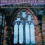 Unquiet Grave 2000