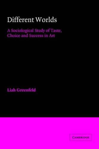 Different Worlds: A Sociological Study of Taste, Choice and Success in Art (American Sociological Association Rose Monog