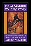 img - for From Madrid to Purgatory: The Art and Craft of Dying in Sixteenth-Century Spain (Cambridge Studies in Early Modern History) by Carlos M. N. Eire (1995-06-30) book / textbook / text book