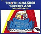 TOOTH - GNASHER SUPERFLASH (Reading Rainbow) (0689714076) by Pinkwater