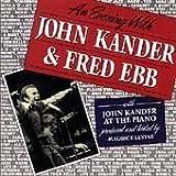 Songtexte von John Kander & Fred Ebb - An Evening With John Kander & Fred Ebb