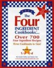 The Four Ingredient Cookbooks (2002 Revised Edition)