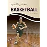Girls Play to Win Basketball ~ Tom Robinson