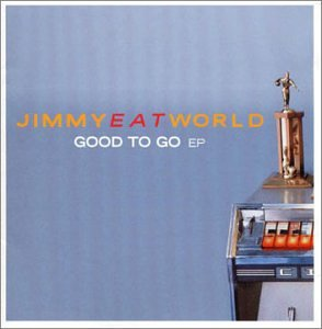 Jimmy Eat World - Good to Go EP - Zortam Music