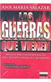 img - for Las Guerras Que Vienen/the Wars to Come: Riesgos para Las Democracias Ante Nuevos Conflictos Mundiales (Spanish Edition) book / textbook / text book