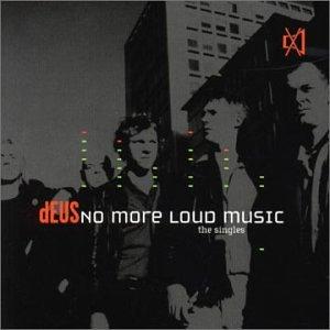 Deus - No More Loud Music: The Singles - Zortam Music