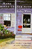Mama Makes Up Her Mind (0099450410) by White, Bailey