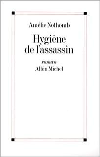 Hygiène de l'assassin, Nothomb, Amélie