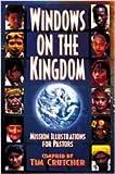Windows On The Kingdom: Mission Illustrations for Pastors