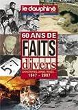 Le Dauphiné Libéré (Hors-Série), 60 ans de faits divers (Catastrophes, crimes, Procès
