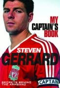 Steven Gerrard - My Captains Book Secrets Behind The Armband from Trinity Mirror Sport Media