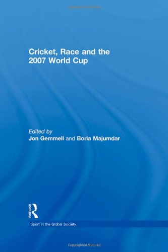 Cricket, Race and the 2007 World Cup (Sport in the Global Society)