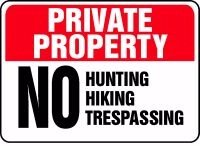 PRIVATE PROPERTY No Hunting Hiking Trespassing Sign - 10