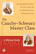 THE CAUCHY SCHWARZ MASTER CLASS: AN INTRODUCTION TO THE ART OF INEQUALITIES