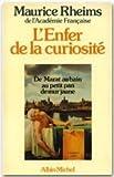 echange, troc Maurice Rheims - L'enfer de la curiosité