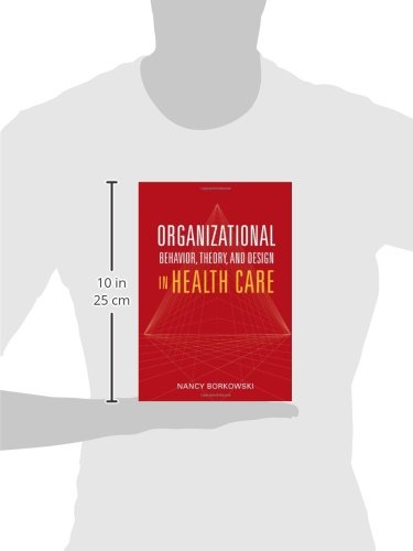 organizational behaviour and design In one comprehensive resource, organizational behavior, theory, and design in health care integrates the study of organizational behavior and organizational theory within the dynamic context of the healthcare industry using a unique meso-perspective, award-winning author nancy borkowski.
