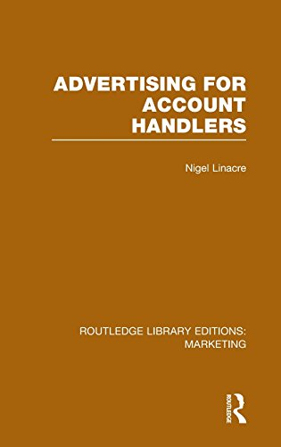 Routledge Library Editions: Marketing (27 vols): Advertising for Account Holders (RLE Marketing)