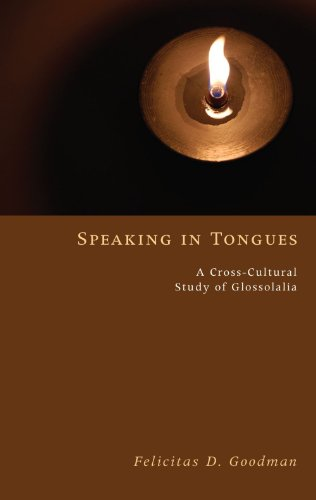 Speaking in Tongues: A Cross-Cultural Study of Glossolalia