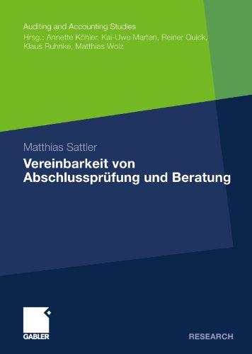 Vereinbarkeit von Abschlussprüfung und Beratung (Auditing and Accounting Studies) (German Edition)