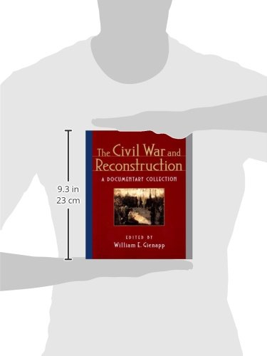 The Civil War and Reconstruction: A Documentary Collection