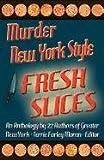Murder New York Style - Fresh Slices
