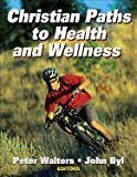 img - for Christian Paths to Health and Wellness book / textbook / text book