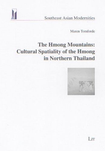 The Hmong Mountains: Cultural Spatiality of the Hmong in Northern Thailand (Southeast Asian Modernities)