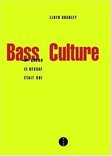 Bass culture : quand le reggae était roi - cd 2, Bradley, Lloyd