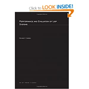 Performance and Evaluation of LISP Systems (Mit Press Series in Computer Systems Research Reports and Notes)