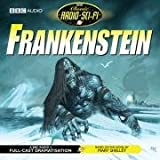 Mary Wollstonecraft Shelley Frankenstein (Classic Radio Sci-Fi)