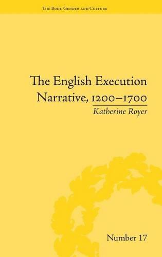 The English Execution Narrative, 1200-1700 (