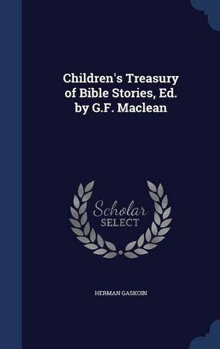 Children's Treasury of Bible Stories, Ed. by G.F. Maclean