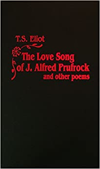 essay about the love song of j.alfred prufrock The love song of j alfred prufrock name institution of affiliation date the love song of j alfred prufrock the drawing in the link below is visualizing lines 34- 35.