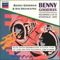Recorded Live in Stockholm - 1970 by Benny Goodman (1988-05-16)