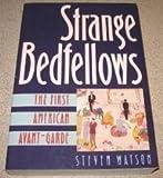 Steven Watson Strange Bedfellows: First American Avant-garde